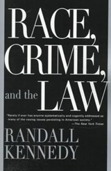 Race, Crime, and the Law | Randall Kennedy |