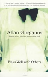 Plays Well with Others | Allan Gurganus |