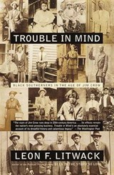 Trouble in Mind | Leon F. Litwack |