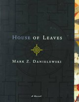House of leaves | Mark Z. Danielewski |