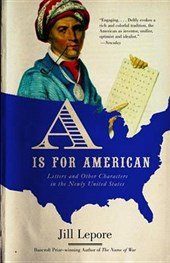 A is for American | Jill Lepore |