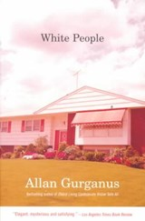 White People | Allan Gurganus |