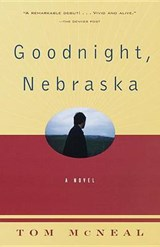 Goodnight, Nebraska | Tom McNeal |