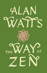 The Way of Zen | Alan Watts |