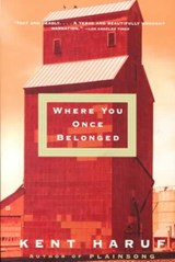 Where You Once Belonged | Kent Haruf |