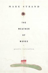 The Weather of Words | Mark Strand |