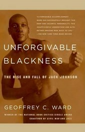 Unforgivable Blackness | Geoffrey C. Ward |