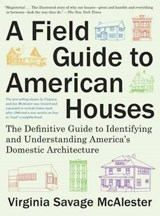 A Field Guide to American Houses | Virginia Savage McAlester |