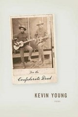 For the Confederate Dead | Kevin Young |