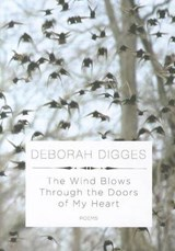 The Wind Blows Through the Doors of My Heart | Deborah Digges |