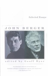 Selected Essays | John Berger |