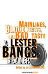 Main Lines, Blood Feasts, and Bad Taste | Lester Bangs |