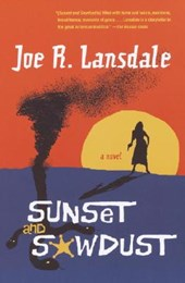 Sunset And Sawdust | Joe R. Lansdale |