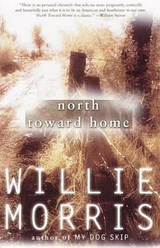 North Toward Home | Willie Morris |