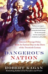 Dangerous Nation | Robert Kagan |