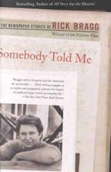 Somebody Told Me | Rick Bragg |