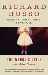 The Whore's Child | Richard Russo |