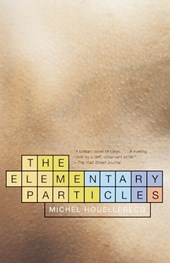 The Elementary Particles | Michel Houellebecq |