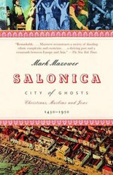 Salonica, City of Ghosts | Mark Mazower |