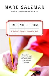 True Notebooks | Mark Salzman |