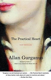 The Practical Heart | Allan Gurganus |