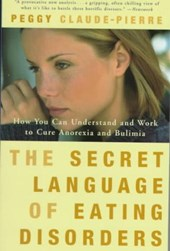 Secret Language of Eating Disorders | Peggy Claude-Pierre |