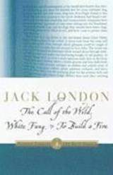 The Call of the Wild, White Fang & to Build a Fire | Jack London |