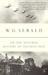 On the Natural History of Destruction | Winfried Georg Sebald |