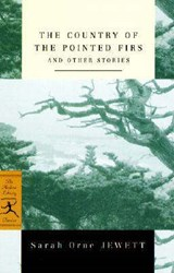 The Country of the Pointed Firs and Other Stories | Sarah Orne Jewett |