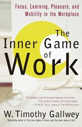 The Inner Game of Work | W. Timothy Gallwey |