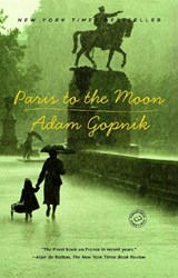 Paris to the Moon | Adam Gopnik |