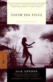 South Sea Tales | Jack London & Christopher Gair |