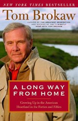A Long Way from Home | Tom Brokaw |