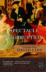 A Spectacle of Corruption | David Liss |