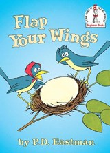 Flap Your Wings | P. D. Eastman |