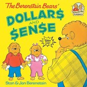 The Berenstain Bears Dollars and Sense | Berenstain, Stan ; Berenstain, Jan |