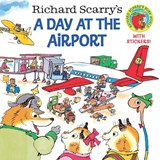 Day at the airport | Scarry, Richard ; Scarry, Huck |
