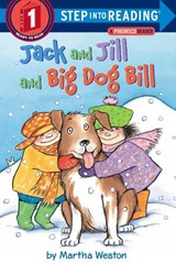 Jack and Jill and Big Dog Bill | Martha Weston |