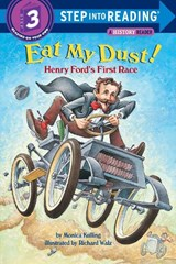 Eat My Dust! Henry Ford's First Race | Monica Kulling |