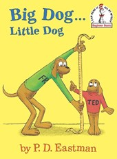 Big Dog Little Dog | P. D. Eastman |