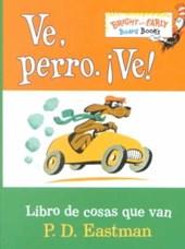 Ve, Perro. Ve! / Go, Dog. Go : Libro De Cosas Que Van