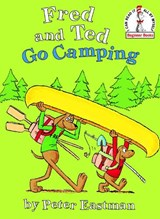 Fred and Ted Go Camping | Peter Eastman |