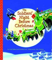 The Soldiers' Night Before Christmas | Ford, Christine ; Holland, Trish |