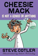 Cheesie Mack Is Not a Genius or Anything | Steve Cotler |