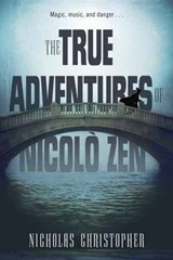 The True Adventures of Nicolo Zen | Nicholas Christopher |