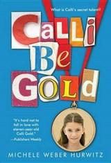Calli Be Gold | Michele Weber Hurwitz |
