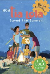 How Tia Lola Saved the Summer | Julia Alvarez |