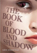 The Book of Blood and Shadow | Robin Wasserman |