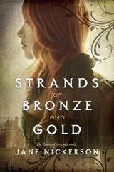 Strands of Bronze and Gold | Jane Nickerson |