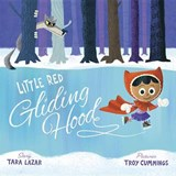 Little Red Gliding Hood | Tara Lazar |